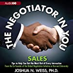 The Negotiator in You: Sales | Joshua N. Weiss