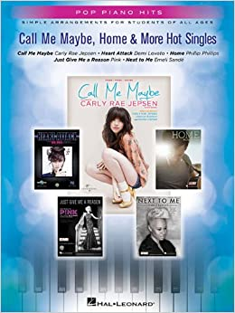 Call Me Maybe Home and More Hot Singles Pf Pop Hits Easy Pf Songbook Bk (Pop Piano Hits)