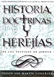 Histories, Doctrines and Heresies of the Jehovah's Witnesses, Edison San Martin Gonzalez, 1591854180