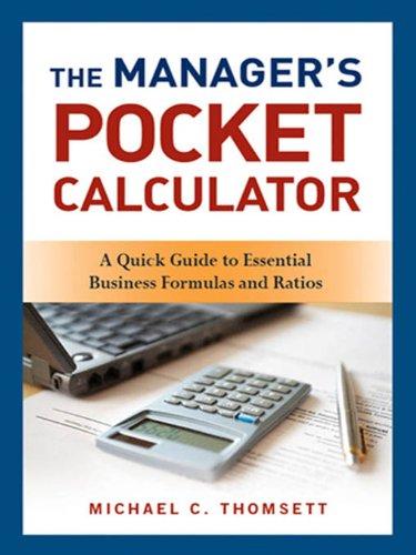 The Manager's Pocket Calculator: A Quick Guide to Essential Business Formulas and Ratios Pdf