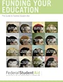 Funding Your Education: The Guide to Federal Student Aid