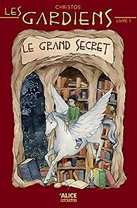 Les gardiens, tome 1 : Le grand secret par Christos Ortiz