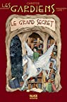 Les gardiens, tome 1 : Le grand secret par Ortiz
