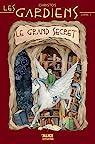 Les gardiens, tome 1 : Le grand secret par Christos