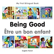 My First Bilingual Book–Being Good (English–French)
