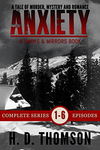anxiety-episode-1-to-6-a-tale-of-murder-mystery-and-romance-a-smoke-and-mirrors-book