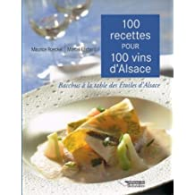 100 Recettes pour 100 Vins d Alsace