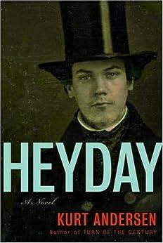 Heyday: A Novel by [Andersen, Kurt]