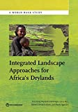 Integrated Landscape Approaches for Africa's Drylands (World Bank Studies)