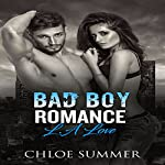 L.A Love: A Bad Boy Romance Novel | Chloe Summer