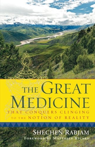 The Great Medicine That Conquers Clinging to the Notion of Reality: Steps in Meditation on the Enlightened Mind