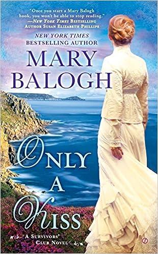 Only A Kiss A Survivors Club Novel Mary Balogh 9780451469687