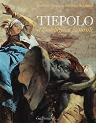 Tiepolo et l'intelligence picturale