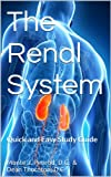 img - for The Renal System (Quick and Easy Study Guide Book 1) book / textbook / text book