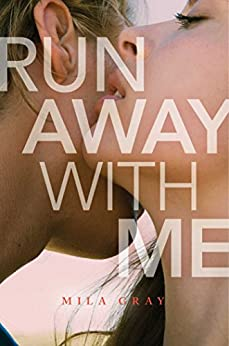 Run Away with Me by [Gray, Mila]