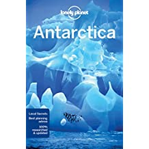 Lonely Planet Antarctica 6th Ed.: 6th Edition