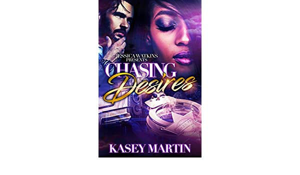 Chasing Desires (English Edition) eBook: Kasey Martin ...