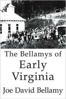 The Bellamys of Early Virginia by Joe David Bellamy (2005-08-15)