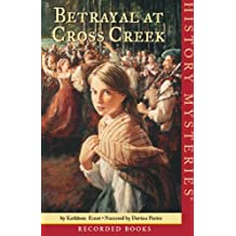 Betrayal at Cross Creek: American Girl History Mysteries