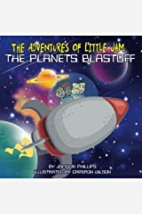 The Adventures of Little Jam: The Planet Blastoff Paperback