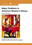 Major Problems In American Women's History: Documents and Essays (Major Problems in American History Series), Mary Beth Norton, Ruth M. Alexander, Thomas Paterson, 0618122192