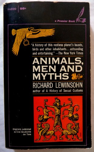 Animals, Men And Myths by Richard Lewinsohn