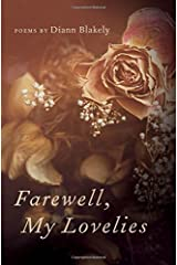 Farewell, My Lovelies: Poems Paperback