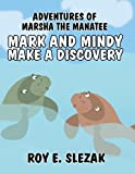 Adventures of Marsha the Manatee, Roy E. Slezak, 1424130174