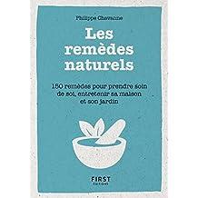 Petit Livre de - Les remèdes au naturels - 150 remèdes pour prendre soin de soi, entretenir sa maison et son jardin (French Edition)