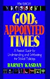 God's Appointed Times-New Edition, Barney Kasdan, 1880226359