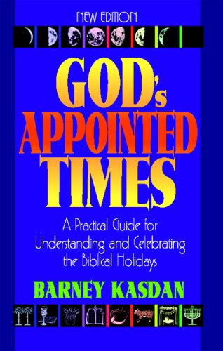 Read Online God's Appointed Times New Edition: A Practical Guide for Understanding and Celebrating the Biblical Holidays pdf epub