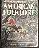 img - for The Life Treasury Of American Folklore Including a Comprehensive Guide to Persons Places and Events Hardcover book / textbook / text book