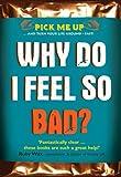 Why Do I Feel So Bad? (Pick Me Up)
