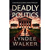Deadly Politics: A Nichelle Clarke Crime Thriller