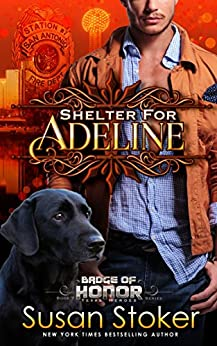 Shelter for Adeline (Badge of Honor: Texas Heroes Book 7) by [Stoker, Susan]