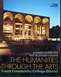 The Humanities Through the Arts : A Study Guide for the Televised Course, Coast Community College District Staff, 0070407266