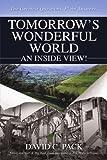 Tomorrow's Wonderful World, David C. Pack, 059548784X