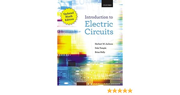 introduction to electric circuits herbert w jackson, dale templeintroduction to electric circuits herbert w jackson, dale temple, brian e kelly 9780199020485 amazon com books