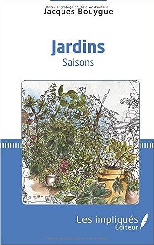 Jardins: Saisons (French Edition): Jacques Bouygue: 9782343147345 ...