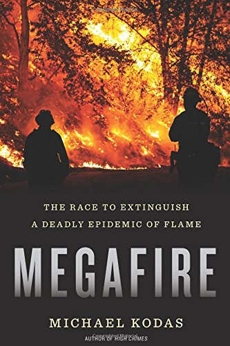 (Megafire: The Race to Extinguish a Deadly Epidemic of Flame)