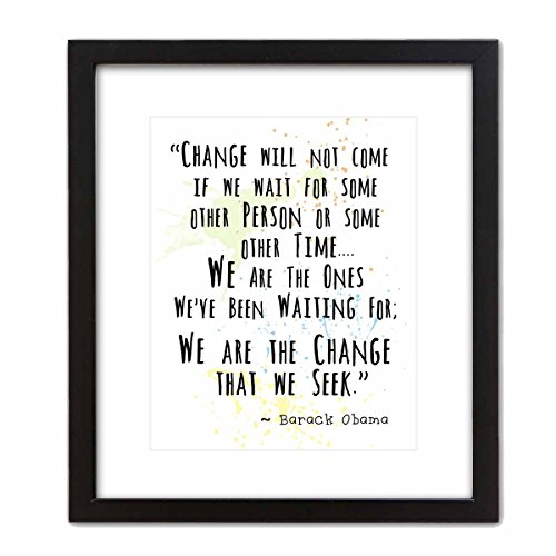 Wall Art Print ~ BARACK OBAMA Famous Quote: '...We are the Change we Seek' (8
