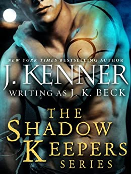 The Shadow Keepers Series 6-Book Bundle: When Blood Calls, When Pleasure Rules, When Wicked Craves, Shadow Keepers: Midnight, When Passion Lies, When Darkness Hungers, When Temptation Burns by [Kenner, J., Beck, J.K.]