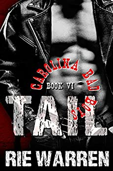 Tail (Carolina Bad Boys Book 6) by [Warren, Rie]