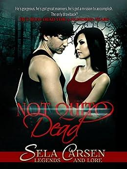 Not Quite Dead (Legends & Lore) by [Carsen, Sela]
