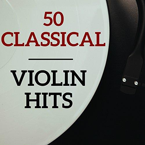 50 Classical Violin Hits