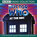 Doctor Who at the BBC, Volume 1 Radio/TV Program by Michael Stevens Narrated by Elisabeth Sladen, Jon Pertwee, Tom Baker, Terry Nation