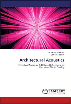 Architectural Acoustics Effects Of Specular Diffuse Reflections On Per