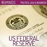 US Federal Reserve: Politics, Law & Business |  iMinds