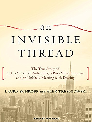 An Invisible Thread: The True Story of an 11-Year-Old Panhandler, a Busy Sales Executive, and an Unlikely Meeting with Destiny by Tantor Audio