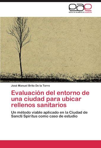 Descargar Libro Evaluacion Del Entorno De Una Ciudad Para Ubicar Rellenos Sanitarios Jos Manuel Brito De La Torre
